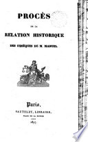 Procès de la Relation historique des obsèques de m. [J.A.] Manuel [against F.A.M.A. Mignet, accused of being the author of the pamphlet, which was written by him in collaboration with J. Laffitte and J.B. Manuel; and against J.B.M. Gaultier-Laguionie, accused of printing it, and A. Sautelet, accused of distributing it].