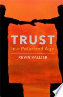 Trust in a Polarized Age Book PDF