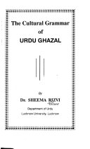 The Cultural Grammar of Urdu Ghazal