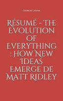R Sum The Evolution Of Everything How New Ideas Emerge De Matt Ridley