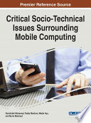 Critical Socio Technical Issues Surrounding Mobile Computing