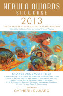 Nebula Awards Showcase 2013 Since 1966 Reprinting The Winning And