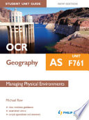 OCR AS Geography Student Unit Guide New Edition  Unit F761 Managing Physical Environments