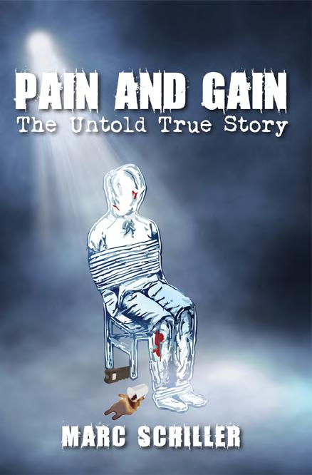 Pain and Gain The Untold True Story Movie Pain & Gain This