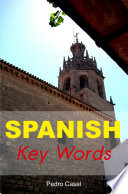 Spanish Key Words The Basic 2000 Word Vocabulary Arranged By Frequency Learn Spanish Quickly And Easily