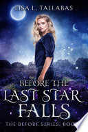 Before The Last Star Falls : l. tallabas, author. any unauthorized use...