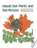 Hawaii Dye Plants and Dye Recipes Crocheting Knitting Macrame; For Those