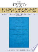 The Chronological History of the Roanoke Missionary Baptist Association and its Founders from 1866 1966