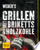 Weber s Grillen mit Briketts   Holzkohle