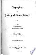Biographien zur Kulturgeschichte der Schweiz
