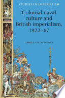 Colonial Naval Culture and British Imperialism  1922 67