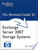 The Shortcut Guide to Exchange Server 2007 Storage Systems