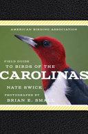 American Birding Association Field Guide to Birds of the Carolinas