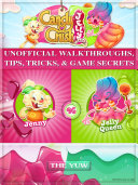 Candy Crush Jelly Saga Unofficial Walkthroughs  Tips  Tricks    Game Secrets