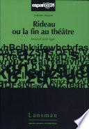 Rideau ou, La fin au théâtre