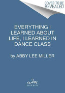 Everything I Learned About Life I Learned In Dance Class