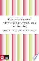 Kompetensbaserad rekrytering, intervjuteknik och testning