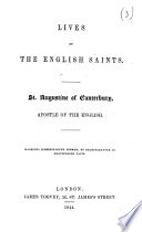 The Life of Saint Augustine, Archbishop of Canterbury. [By Frederick Oakeley.]