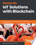 Hands On Iot Solutions With Blockchain