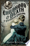 Childhood & Death in Victorian England by Sarah Seaton
