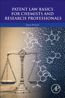 Patent Law Basics For Chemists And Research Professionals book
