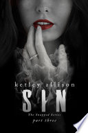 SIN: Part 3 : great, and he only wants her despite the...