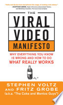 The Viral Video Manifesto  Why Everything You Know is Wrong and How to Do What Really Works