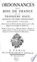 Ordonnances des roys de France de la troisi  me race  recueillies par ordre chronologique  avec des renvoys