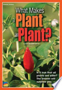 What Makes a Plant a Plant? And How Plants Are Different From Other