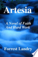 Artesia  A Novel of Mid Life Crisis and the Angel Who Helped Him Through It