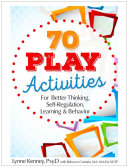 70 Play Activities for Better Thinking  Self Regulation  Learning   Behavior