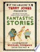 The Fantastic World of Terry Jones  Fantastic Stories