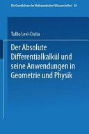 Der absolute Differentialkalkül und seine Anwendungen in Geometrie und Physik