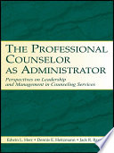 The Professional Counselor As Administrator