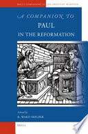 A Companion To Paul In The Reformation : in the early modern period forms the subject...