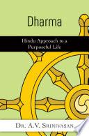 Dharma  Hindu Approach to a Purposeful Life