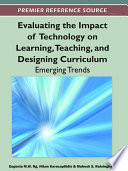 Evaluating the Impact of Technology on Learning  Teaching  and Designing Curriculum  Emerging Trends