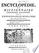 Encyclop  die  ou dictionnaire universel raisonn   des connoissances humaines