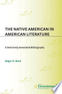 The Native American In American Literature A Selectively Annotated Bibliography