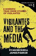 Vigilantes And The Media 8 Horrific True Crime Stories Of Vigilantes