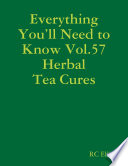 Everything You   ll Need to Know Vol 57 Herbal Tea Cures