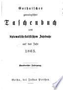 Gothaisches genealogisches Taschenbuch nebst diplomatisch-statistischem Jahrbuch