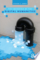The emergence of the digital humanities [electronic resource] / Steven E. Jones.