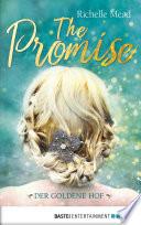 The Promise   Der goldene Hof
