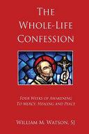 The Whole Life Confession