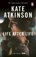 Life After Life : an extraordinarily vivid sense of history at its...