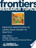 Drought phenotyping in crops: From theory to practice Theoretical And Practical Aspects In Drought Phenotyping