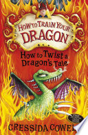 How To Train Your Dragon: How to Twist a Dragon's Tale Your Dragon Films This Book