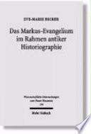 Das Markus Evangelium im Rahmen antiker Historiographie