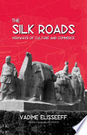 The Silk Roads Took Place In The Silk Roads And